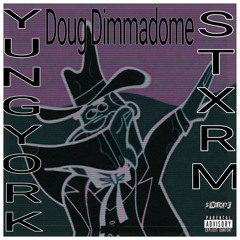 Doug Dimmadome Freestyle [Ft. Stxrmcloud]