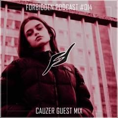 Forbidden Podcast #014 - Cauzer Guest Mix