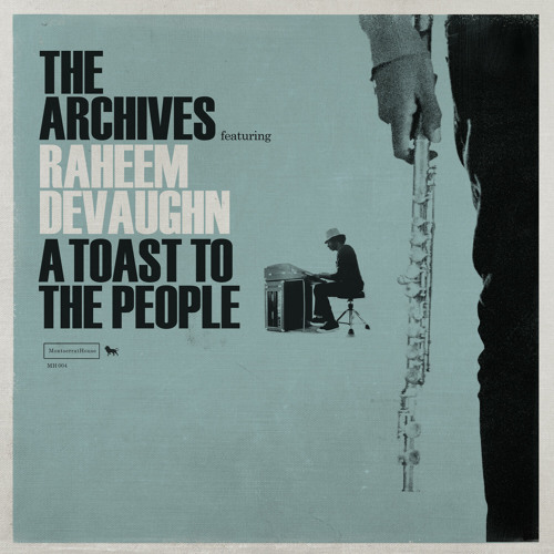 A Toast To The People Feat Raheem Devaughn By The Archives