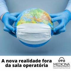 A nova realidade fora da sala operatória