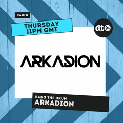 Bang The Drum Radio Show with Arkadion August 2021