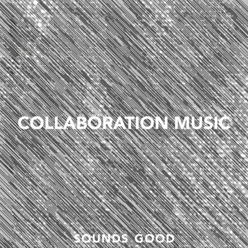 COLLABORATION MUSIC of SOUNDS GOOD®