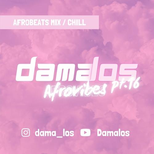 Afrovibes pt.16 by Damalos | AFROBEATS MIX 2021 (ft. OXLADE | AG BABY | WIZKID | DAVIDO | BURNA)