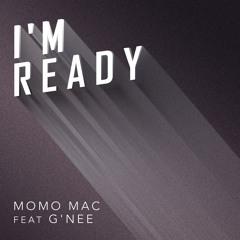Momo Mac Feat G'nee - I'm Ready