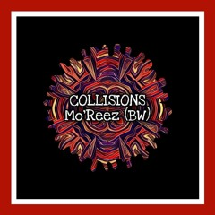 Mo'Reez (BW) - Collisions
