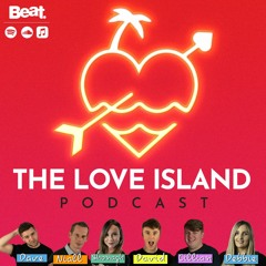 Love Island Podcast Episode 3 - Drama begins in the villa!