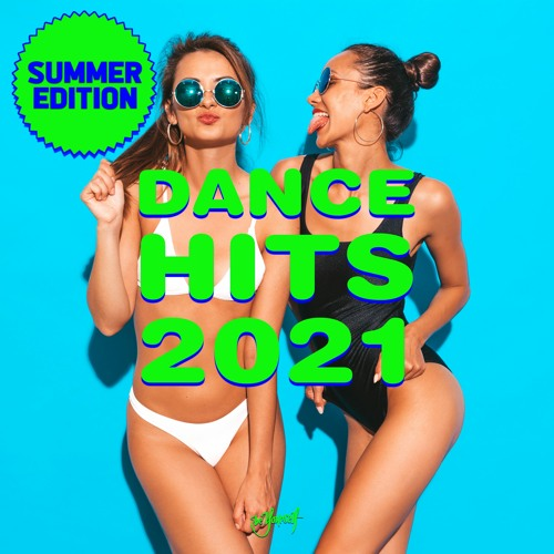 Be Yourself   Dance Hits 2021 (Summer Edition) (Official Mix)