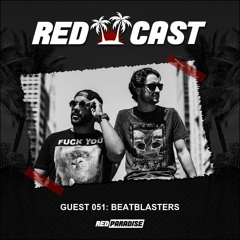 REDCAST 051 - Guest: Beatblasters