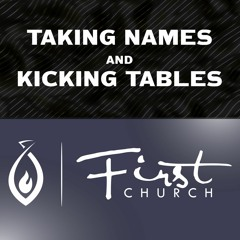 Taking Names and Kicking Tables