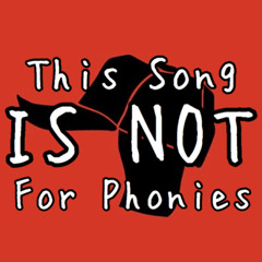 This Song Is Not For Phonies