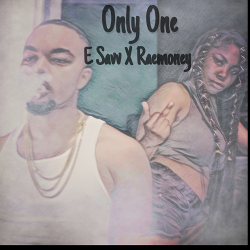 Only One ft RaeeMoney