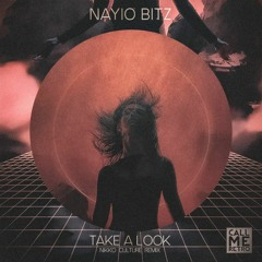 Nayio Bitz - Take A Look (Nikko Culture Remix)