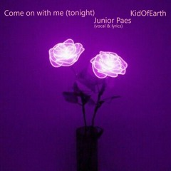 Come On With Me (vocal & lyrics by Junior Paes / see the description for more)