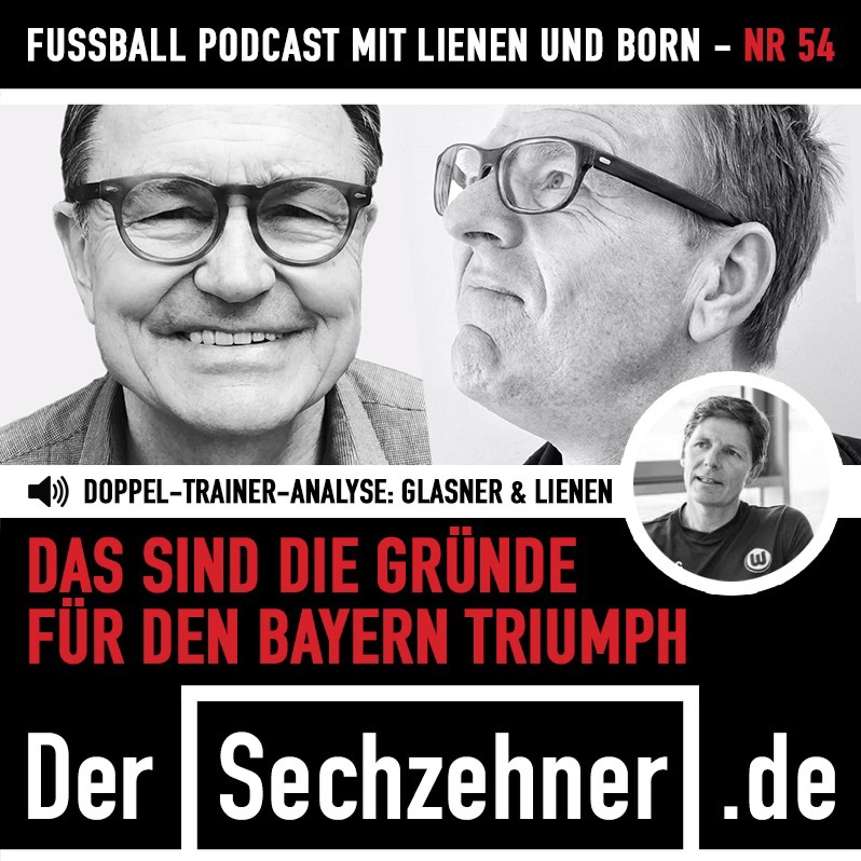 Der Bayern-Triumph: Die große Analyse mit Oliver Glasner im Sechzehner No.54