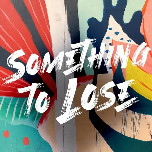 06/28/20 Something to Lose