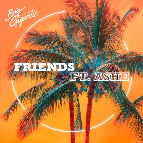 Big Gigantic featuring Ashe - Friends