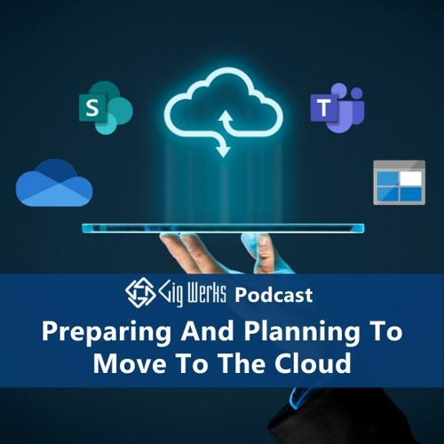 Preparing And Planning To Move To The Cloud