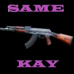Same Kay
