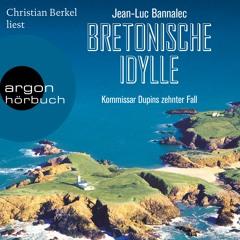 Jean-Luc Bannalec: Bretonische Idylle  – gelesen von Christian Berkel