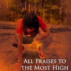 ALL PRAISE TO THE MOST HIGH -Omeezy