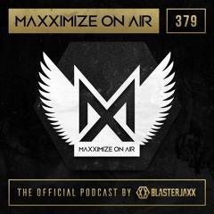 Blasterjaxx present - Maxximize On Air 379