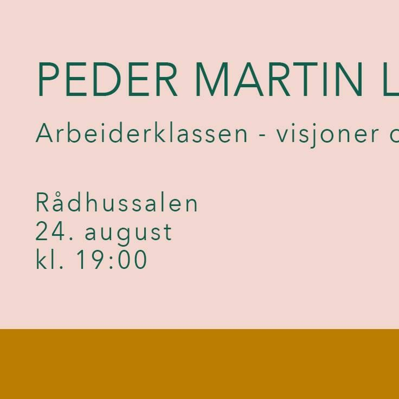 Peder Martin Lysestøl: Arbeiderklassen – visjoner om en annen verden