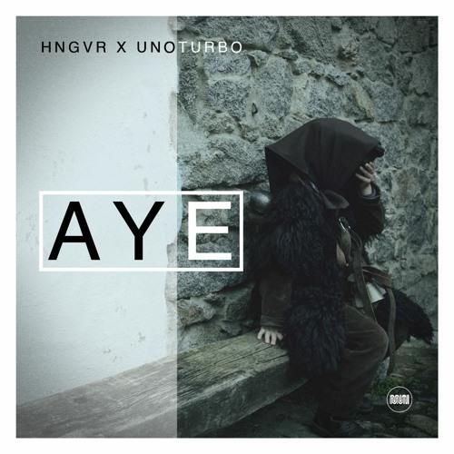 HNGVR & UnoTurbo - AYE
