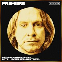 Premiere: Massimiliano Mascaro - Dayz (Helmut Dubnitzky Remix) [Brise]