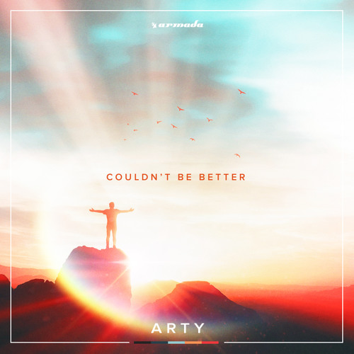 ARTY - Couldn't Be Better [OUT NOW]