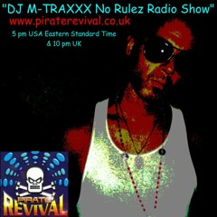 DJ M-TRAXXX No Rulez Radio on Pirate Revival, UK  11-27-08 PART 1