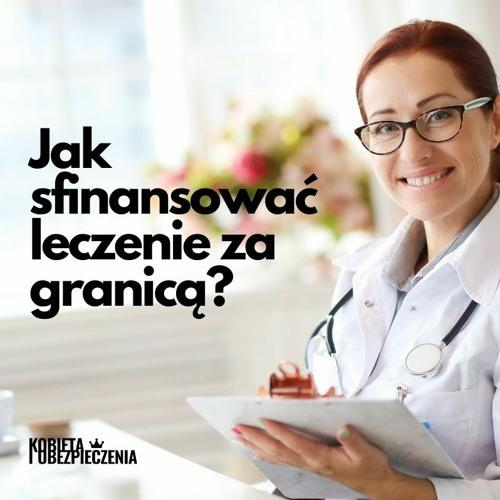 Jak sfinansować leczenie za granicą?