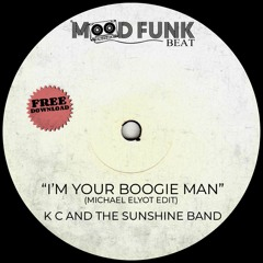K C And The Sunshine Band - I'M YOUR BOOGIE MAN (Michael Elyot Edit) // FREE DL
