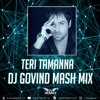 Download Teri Tamanna vs Deep in Night (DJ Govind Mashup) Mp3
