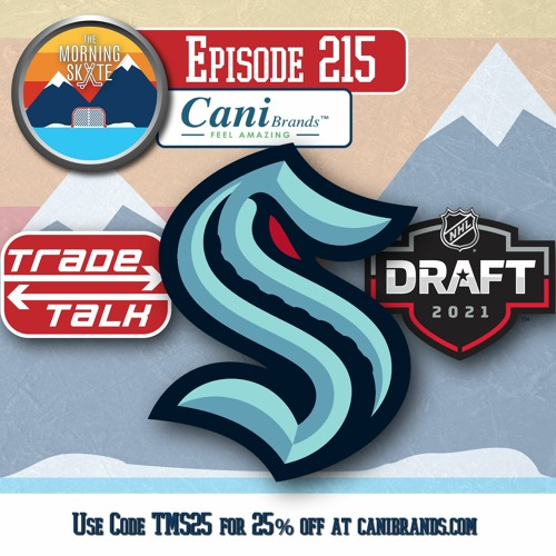 Episode 215: The Seattle Kraken, NHL Draft, Lots Of Trades