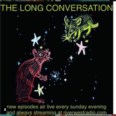 The Long Conversation - TO WORRY - June 20th 2021