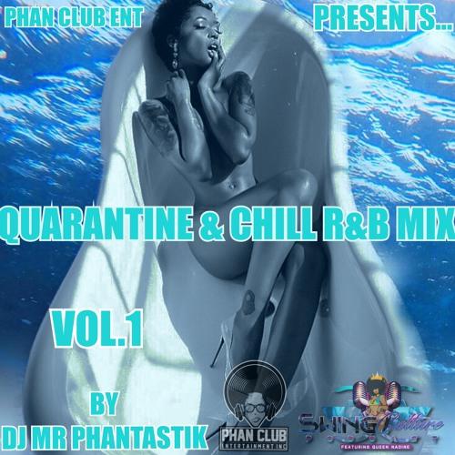 DJ MR PHANTASTIK - QUARANTINE & CHILL R&B MIX VOL 1