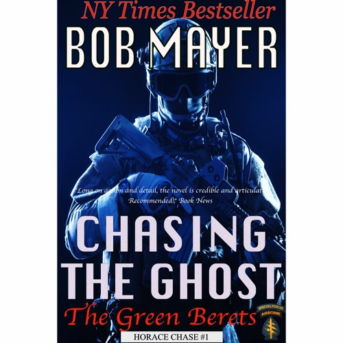 Chasing the Ghost (The Green Berets: A Horace Chase Novel)