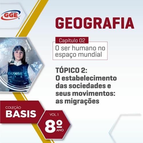 PAP GGE | Basis do 8º ano –(Geografia - Cap. 2 - Tópico 2)