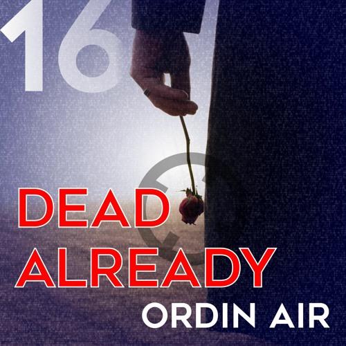 PREMIERE: Ordin Air - Dead Already (Dark Distorted Remix) [Dark Distorted Signals]