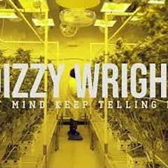 Dizzy Wright - My Mind Keep Telling Me