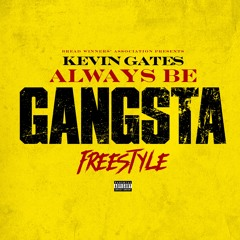 Always Be Gangsta Freestyle