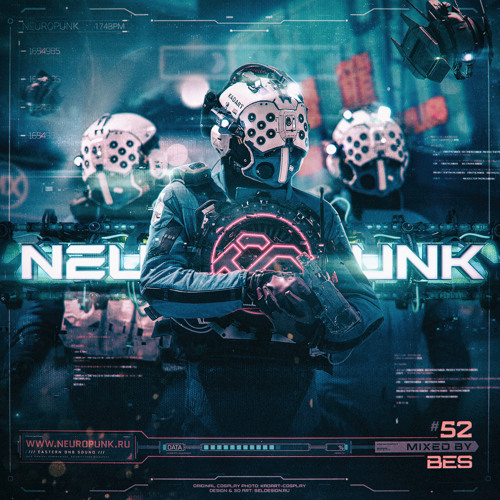 Neuropunk 52 Podcast - Mixed By Bes
