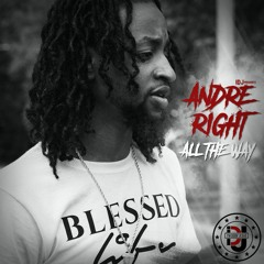 Andre Right -  All The Way
