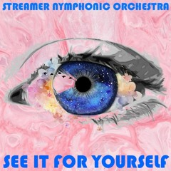 Streamer Nymphonic Orchestra - 👁  See it For Yourself 👁 🅕🅡🅔🅔 🅓🅞🅦🅝🅛🅞🅐🅓