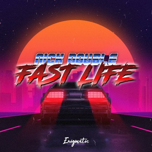 Nick Double - Fast Life