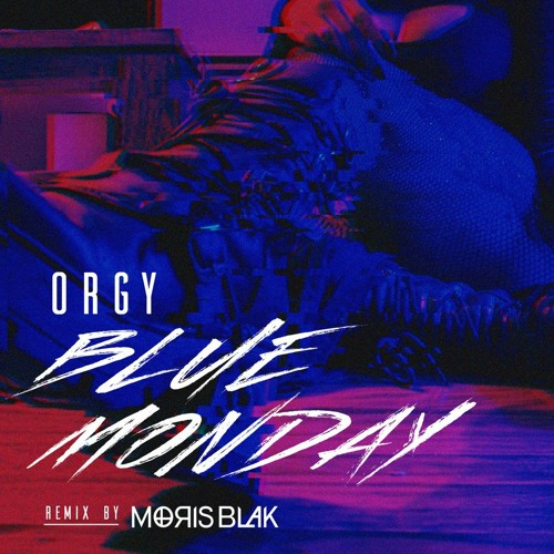 Orgy - Blue Monday (MOЯIS BLAK Remix)