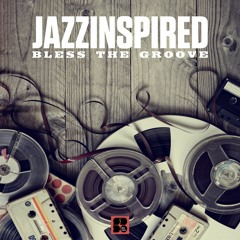 Jazzinspired - Bless the Groove