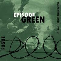 Quarantine Series Pt.2   GREEN EPISODE