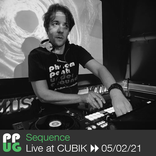 DJ Sequence Live at CUBIK▸▸ 05/02/21