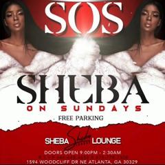 SHEBA ON SUNDAYS ATL LIVE MIX